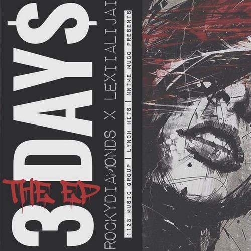 3 Days (The EP) - Rocky Diamonds & Lexii Alijai | MixtapeMonkey.com