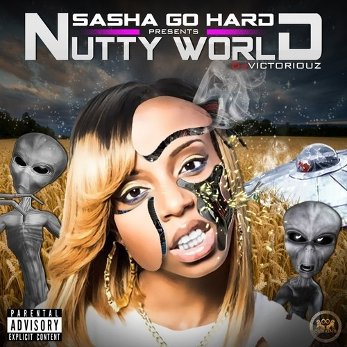 Nutty World - Sasha Go Hard | MixtapeMonkey.com