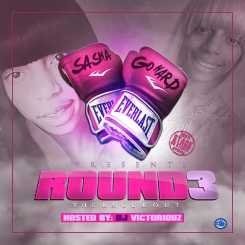 Round 3 - Sasha Go Hard | MixtapeMonkey.com