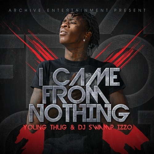 I Came From Nothing - Young Thug | MixtapeMonkey.com