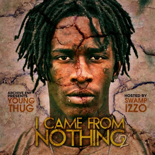 I Came From Nothing 2 - Young Thug | MixtapeMonkey.com