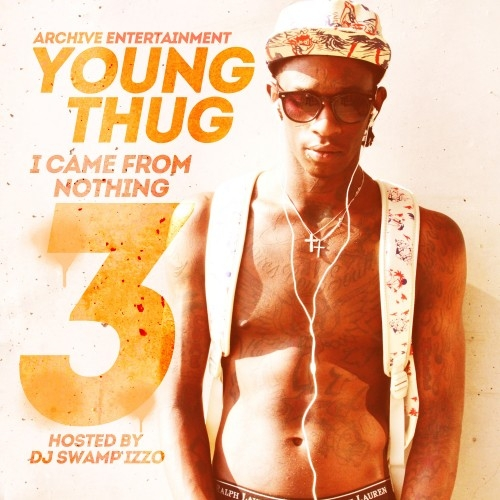 I Came From Nothing 3 - Young Thug | MixtapeMonkey.com