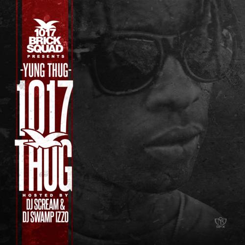 1017 Thug - Young Thug   MixtapeMonkey.com