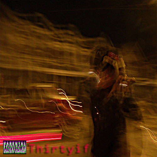 Thirtyif - Matt Granpap | MixtapeMonkey.com