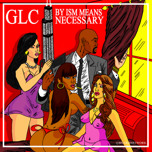 By Ism Means Necessary - GLC | MixtapeMonkey.com