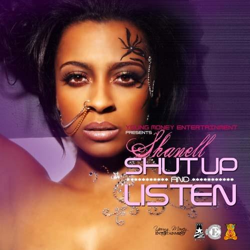 Shut Up And Listen - Shanell | MixtapeMonkey.com
