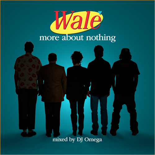 More About Nothing - Wale | MixtapeMonkey.com