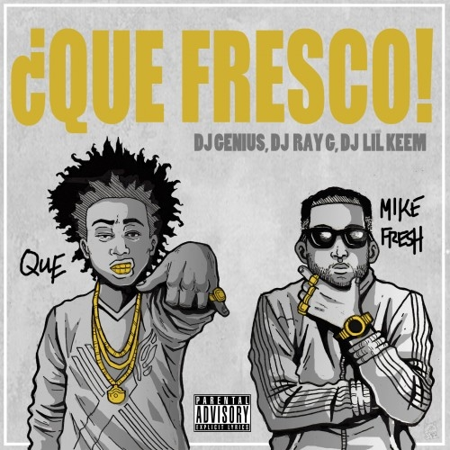 Que Fresco - Que & Mike Fresh | MixtapeMonkey.com