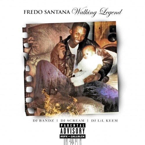Walking Legend - Fredo Santana | MixtapeMonkey.com
