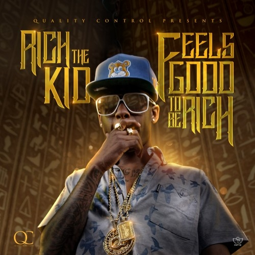 Feels Good 2 Be Rich - Rich The Kid | MixtapeMonkey.com