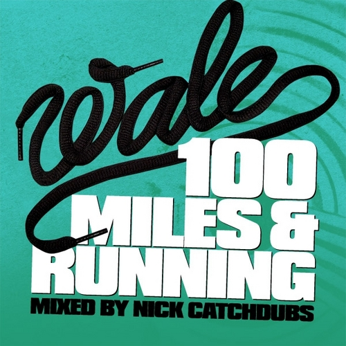 100 Miles And Running - Wale | MixtapeMonkey.com