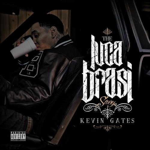 The Luca Brasi Story - Kevin Gates | MixtapeMonkey.com