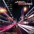The Pursuit Vol. 1 - NYCK Caution