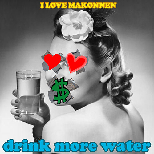 Drink More Water - I Love Makonnen | MixtapeMonkey.com