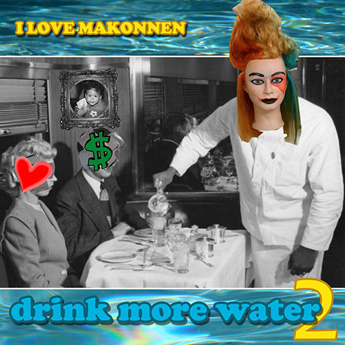 Drink More Water 2 - I Love Makonnen | MixtapeMonkey.com
