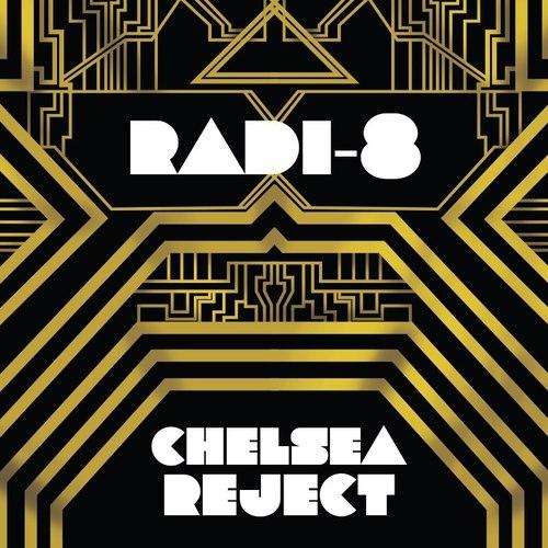 Radi-8 - Chelsea Reject | MixtapeMonkey.com