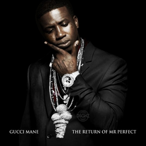 The Return Of Mr. Perfect - Gucci Mane | MixtapeMonkey.com