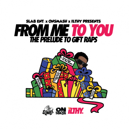 From Me To You: The Prelude To Gift Raps  - King Chip | MixtapeMonkey.com