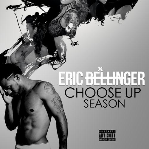 Choose Up Season - Eric Bellinger | MixtapeMonkey.com