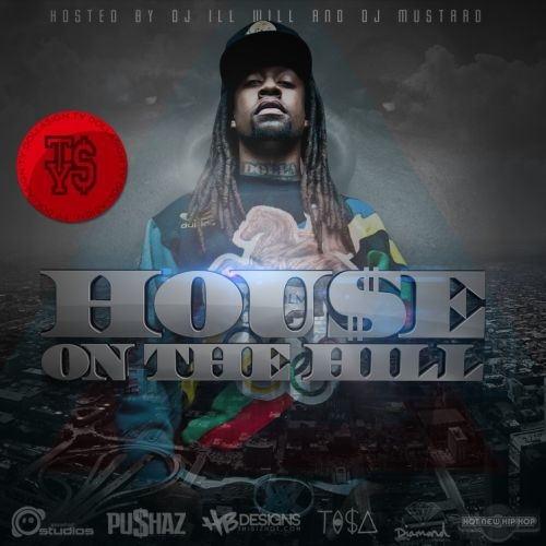 Hou$e on The Hill - Ty Dolla $ign | MixtapeMonkey.com