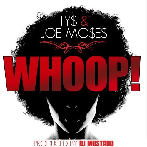 Whoop! - Ty Dolla $ign & Joe Moses | MixtapeMonkey.com