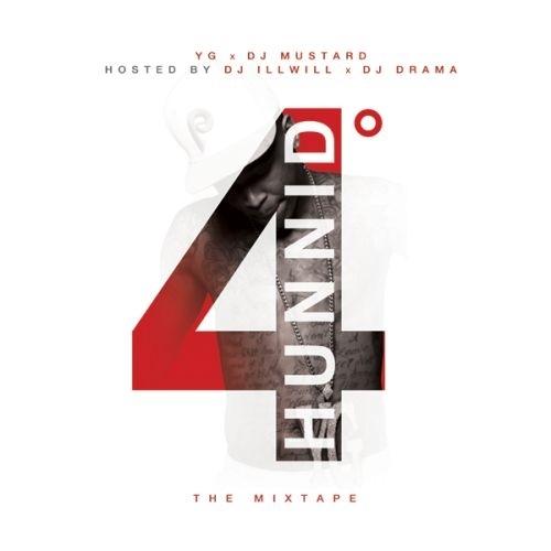 4 Hunnid Degreez - YG & DJ Mustard | MixtapeMonkey.com