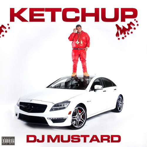 Ketchup - DJ Mustard   MixtapeMonkey.com