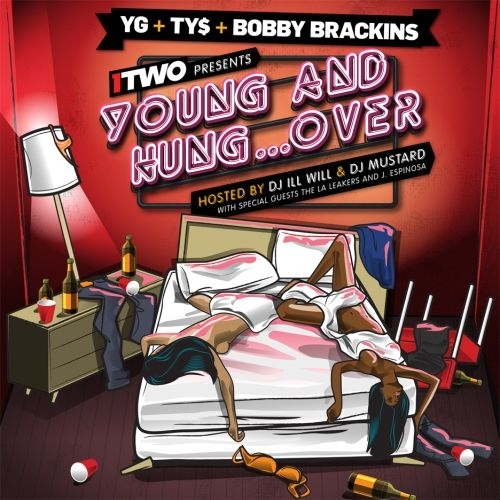 Young And Hungover - YG, Ty Dolla $ign & Bobby Brackins | MixtapeMonkey.com