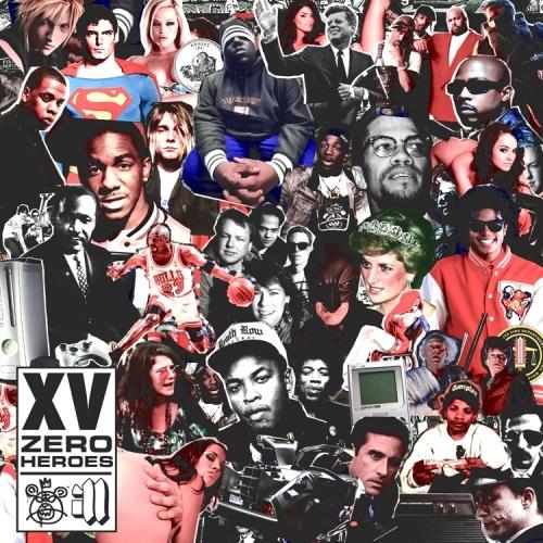 Zero Heroes  - XV | MixtapeMonkey.com