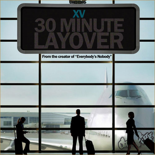30 Minute Layover (The Prelude) - XV | MixtapeMonkey.com