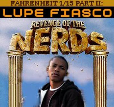Fahrenheit 1/15 Part II: Revenge Of The Nerds - Lupe Fiasco | MixtapeMonkey.com