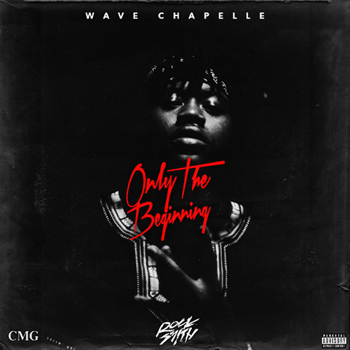 Only The Beginning - Wave Chapelle | MixtapeMonkey.com