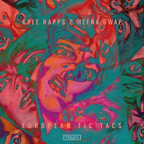 European Tic Tacs - Kyle Rapps & Hefna Gwap | MixtapeMonkey.com