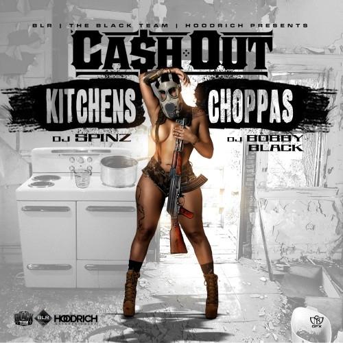 Kitchens & Choppas - Ca$h Out   MixtapeMonkey.com