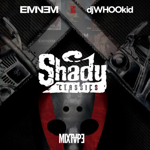 Eminem Vs. DJ Whoo Kid: Shady Classics - Eminem | MixtapeMonkey.com