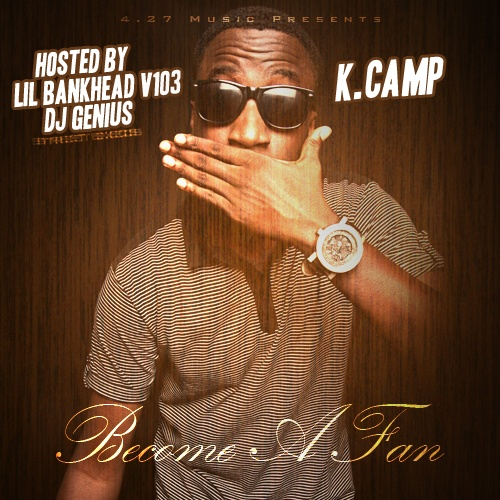 Become A Fan - K Camp | MixtapeMonkey.com