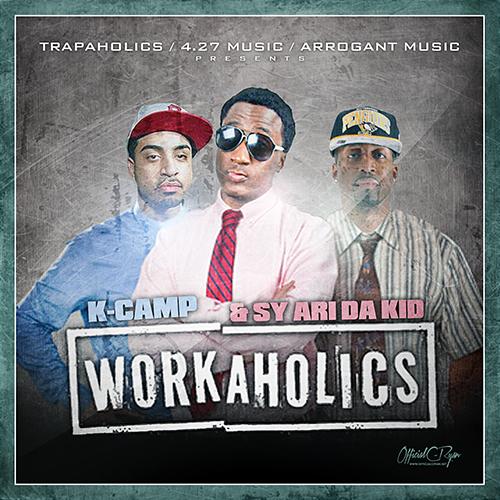 Work A Holics - K Camp & Sy Ari Da Kid | MixtapeMonkey.com