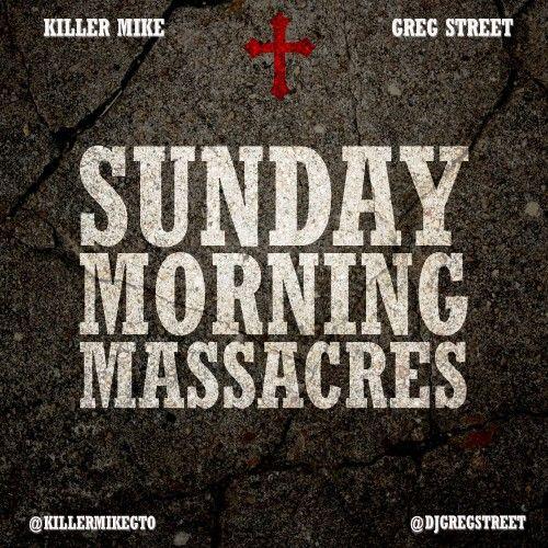 Sunday Morning Massacres - Killer Mike | MixtapeMonkey.com