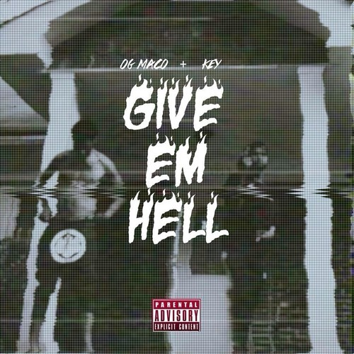 Give Em Hell - OG Maco & Key! | MixtapeMonkey.com
