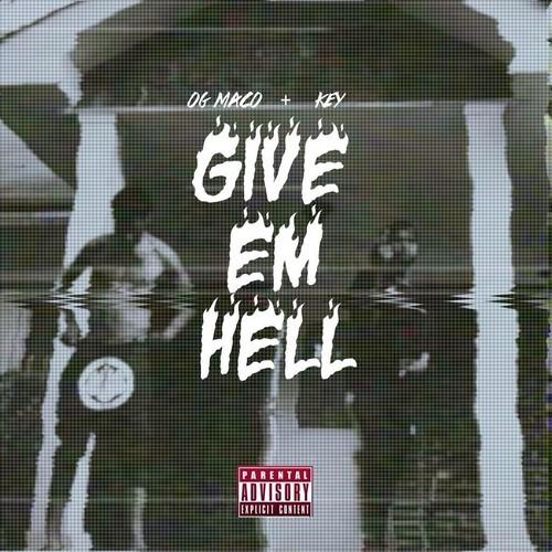 Give Em Hell - OG Maco & Key! | MixtapeMonkey.com