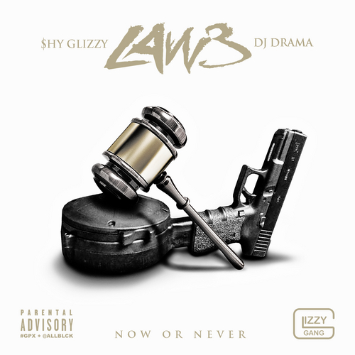 Law 3: Now Or Never - Shy Glizzy | MixtapeMonkey.com