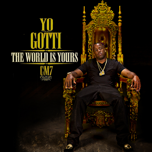 CM7: The World Is Yours - Yo Gotti | MixtapeMonkey.com