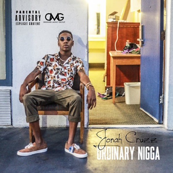 Ordinary Nigga EP - Jonah Cruzz | MixtapeMonkey.com