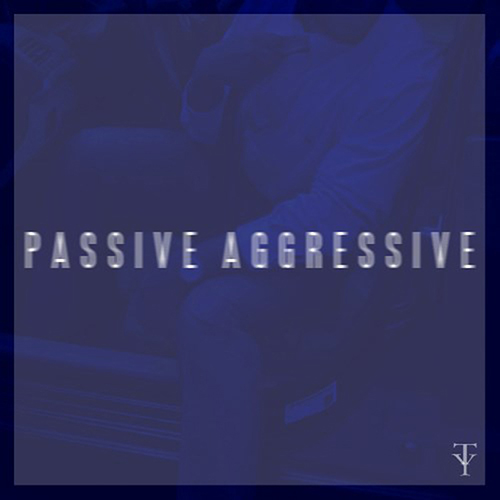 Passive Aggressive - Uncle TreY | MixtapeMonkey.com