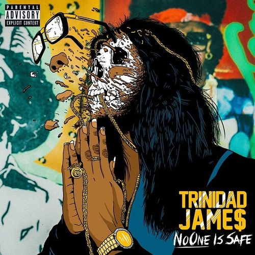No One Is $afe - Trinidad James | MixtapeMonkey.com