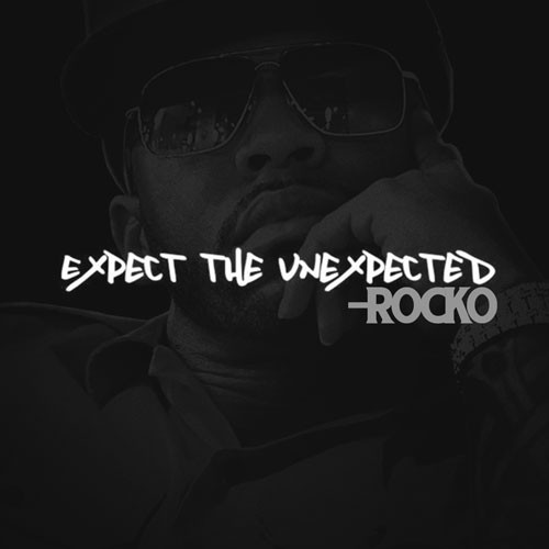 Expect The Unexpected - Rocko | MixtapeMonkey.com