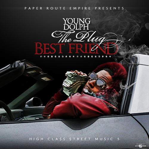 High Class Street Music 5 (The Plug Best Friend) - Young Dolph | MixtapeMonkey.com