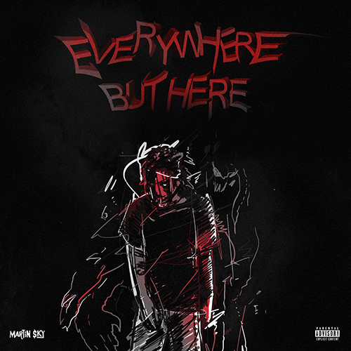 Everywhere But Here - Martin $ky | MixtapeMonkey.com