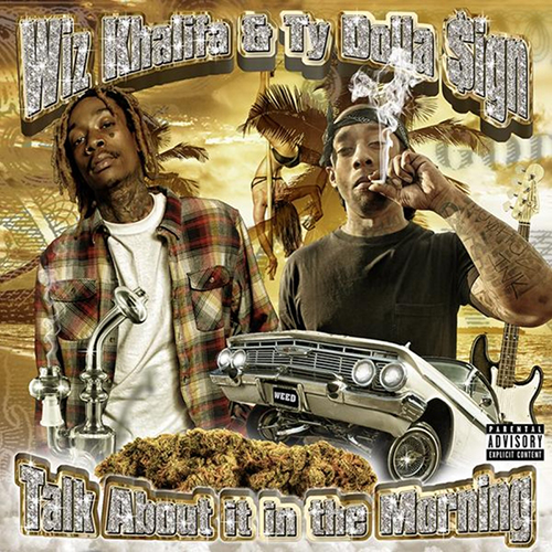 Talk About It In The Morning EP - Wiz Khalifa & Ty Dolla $ign | MixtapeMonkey.com
