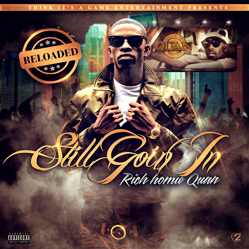 Still Goin In Reloaded - Rich Homie Quan | MixtapeMonkey.com